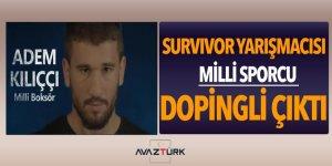 Survivor yarışmacısı, Milli sporcu dopingli çıktı!