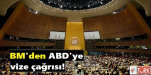 BM'den ABD'ye Vize Yasağı Çağrısı!