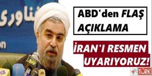 ABD'den Flaş Açıklama: 'İran'ı Resmen Uyarıyoruz'