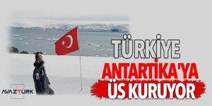 Türkiye Antartika'ya üs kuruyor