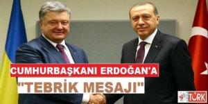 Poroşenko'dan, Cumhurbaşkanı Erdoğan'a Tebrik Mesajı!