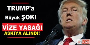 ABD İç Güvenlik Bakanlığı Trump'ın Vize Kararını Askıya Aldı!