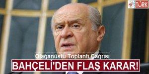 MHP Lideri Bahçeli'den Olağanüstü Toplantı Kararı!