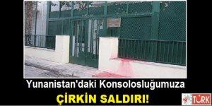 Yunanistan'da Türk Konsolosluğu'na Çirkin Saldırı!