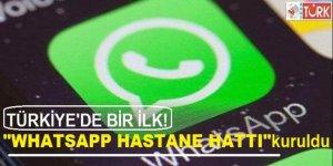 Türkiye'de İlk Defa 'Whatsapp Hastane Hattı' Kuruldu!