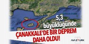 Çanakkale'de bir deprem daha oldu