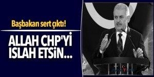 Başbakan sert çıktı: Allah CHP'yi ıslah etsin...