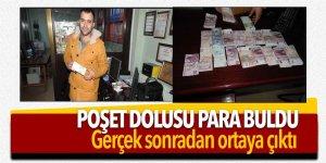 Poşet dolusu para buldu… Gerçek sonradan ortaya çıktı