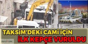 Taksim'deki camii için ilk kepçe vuruldu