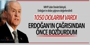 Devlet Bahçeli: Doları, Erdoğan'ın çağrısından önce bozdurdum
