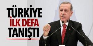 Erdoğan: Türkiye ilk defa tanıştı