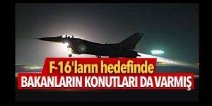 F-16'ların hedefinde Bakanların konutları da varmış