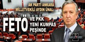 Aydın Ünal: FETÖ ve PKK yeni kumpas peşinde!