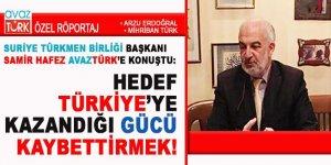 HEDEF TÜRKİYE'YE KAZANDIĞI GÜCÜ KAYBETTİRMEK!