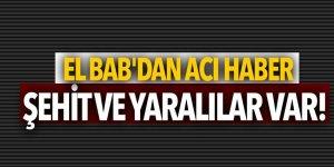 El Bab'dan acı haber: Şehit ve yaralılar var!