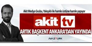 Akit'ten, Yakışıklı ile Ankara hamlesi! Başkentten yayına başlıyor...