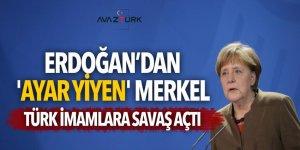 Erdoğan'dan 'ayar yiyen' Merkel Türk imamlara savaş açtı