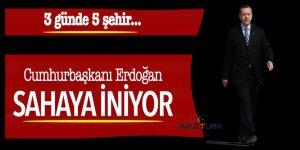 Cumhurbaşkanı Erdoğan sahaya iniyor! İşte ilk durak