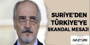 Suriye'den Türkiye'ye skandal mesaj!