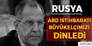 Rusya: ABD istihbaratı Büyükelçimizi dinledi