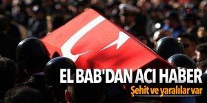 El Bab'dan acı haber: Şehit ve yaralılar var