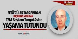 FETÖ'cüler tarafından başından vurulan TEM Başkanı Turgut Aslan hayata tutundu