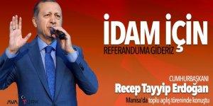 Cumhurbaşkanı Erdoğan: İdam için referanduma gidebiliriz!