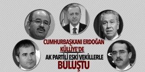 Cumhurbaşkanı Erdoğan Külliye'de AK Partili eski vekillerle buluştu