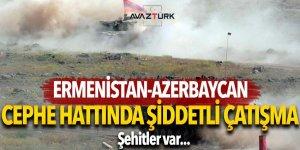 Ermenistan-Azerbaycan cephe hattında şiddetli çatışma