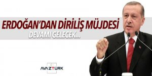 Cumhurbaşkanı Erdoğan'dan 'Diriliş' müjdesi...