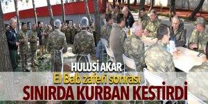 Hulusi Akar El Bab zaferi sonrası sınırda kurban kestirdi