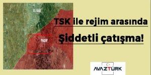 TSK ile Esed rejimi arasında şiddetli çatışma!