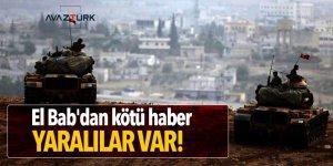 El Bab'dan kötü haber: Yaralılar var!