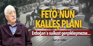FETÖ'nün alçak planı: Erdoğan'a suikast gerçekleşmezse...