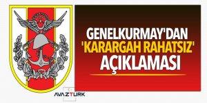 TSK'dan Karargah rahatsız' açıklaması