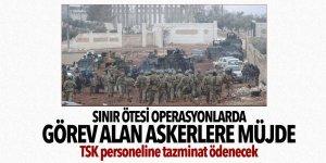 Sınır ötesi operasyonlarda görev alan askerlere müjde