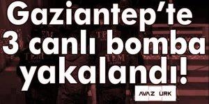 Gaziantep'te 3 canlı bomba yakalandı!