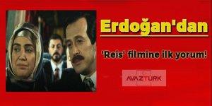 Cumhurbaşkanı Erdoğan'dan 'Reis' filmine ilk yorum!