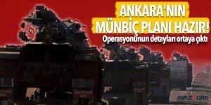 Ankara'nın Münbiç planı hazır! Operasyonunun detayları ortaya çıktı