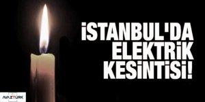 İstanbullular dikkat elektrik kesintisi var!