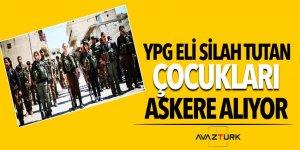 YPG eli silah tutan çocukları askere alıyor