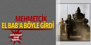 Mehmetçik El Bab'a böyle girdi