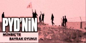 PYD/PKK'dan Münbiç'te 'bayrak oyunu'