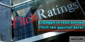 Erdoğan'ın resti sonrası Fitch'ten şaşırtan karar!