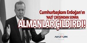 Cumhurbaşkanı Erdoğan'ın 'NAZİ' çıkışından sonra Almanlar çıldırdı!