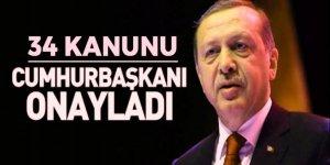 Cumhurbaşkanı Erdoğan 34 kanunu onayladı!