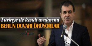 Ömer Çelik: Türkiye ile kendi aralarına bir Berlin duvarı örüyorlar