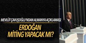 Mevlüt Çavuşoğlu'ndan Almanya açıklaması: Erdoğan miting yapacak mı?