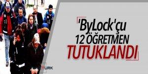 İhraç edilen 12 ByLock'cu öğretmen tutuklandı