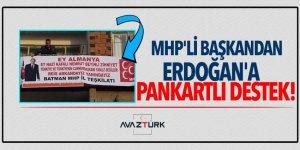 MHP'li başkandan Erdoğan'a pankartlı destek!